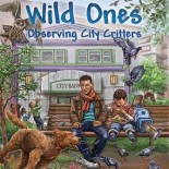 Literature Connection: Wild Ones: Observing City Critters