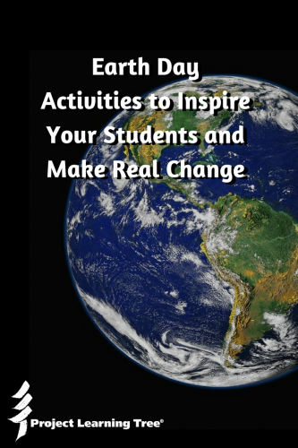 Earth Day activities to inspire your students and make real change