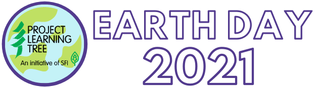 Earth Day 2021 - Project Learning Tree