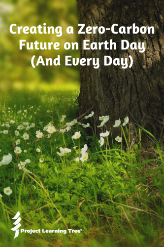 Creating a Zero-Carbon Future on Earth Day (and Every Day)