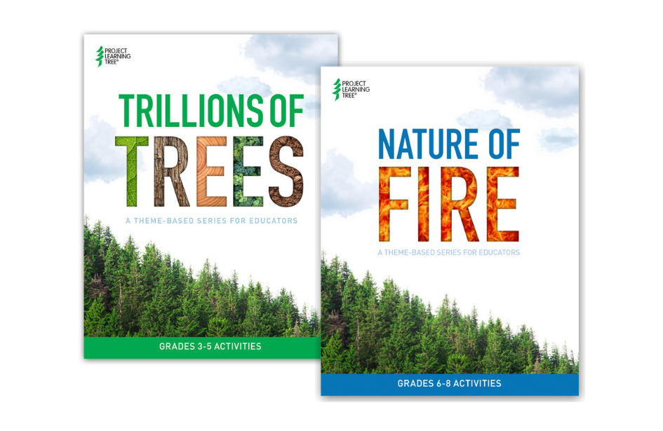 PLT's Trillions of Trees and Nature of Fire covers of curriculum