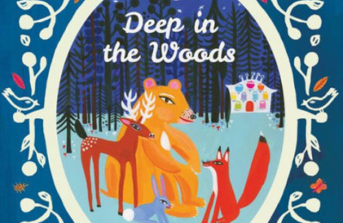 cover of deep in the woods book with a bear deer fox and rabbit sitting beside each other