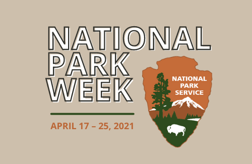 national park week april 17 through 25 2021 graphic of the brown national park service arrowhead shield